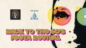 Back to the 60′ – Festa Revival